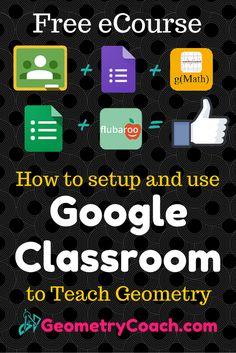 How to setup and use Google Classroom to Teach Geometry