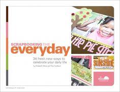 Scrapbooking the Everyday  34 ways to celebrate daily life eBook authored by @Elizabeth Lockhart Dillow and @Tina Doshi Cockburn #scrapbooking #scrapbookingidea