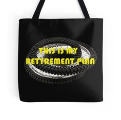 """""""This is my Retyrement Plan (retirement)"""" Tote Bags by beyondartdesign 