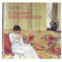 Canadian Impressionism by Paul Duval
