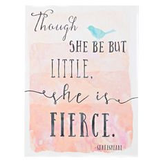 """Though She Be But Little Canvas Wall Art, 12"""" x 16""""  //  $14.99  Home Decor Quote- wall art big little Shakespeare Ashley Davis, Canvas Wall Art, Wall Art Prints, Canvas Paintings, She Is Fierce, Pep Talks, Cool Posters, Wall Quotes, Modern Wall Art"""