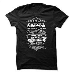 Awesome Activity Director Shirt! - tshirt printing #fashion #harvard sweatshirt