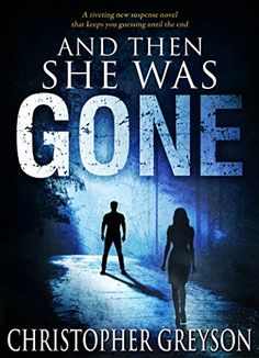 And Then She Was GONE: A riveting new suspense novel that keeps you  guessing until the end By Christopher Greyson  What's done in the dark will be brought to the light…  The silhouette stood at the edge of the woods like a spider watching a fly  enter its carefully crafted web. Only a few more steps and she'd be within  its grasp.  Stacy Shaw has her whole life ahead of her. New job, new house and now a  baby on the way—everything she's ever hoped for is finally coming true. But  on a…