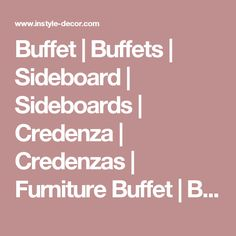 Buffet | Buffets | Sideboard | Sideboards | Credenza | Credenzas | Furniture Buffet | Buffet Furniture | Dining Room Buffet | Buffet Dining Room | Furniture Sideboard | Sideboard Furniture |