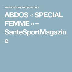 ABDOS « SPECIAL FEMME » – SanteSportMagazine
