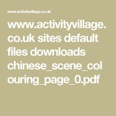 www.activityvillage.co.uk sites default files downloads chinese_scene_colouring_page_0.pdf