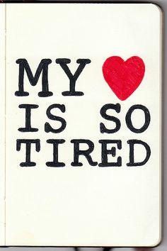 my <3 is so tired / meu <3 está tão cansado