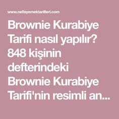 Brownie Kurabiye Tarifi nasıl yapılır? 848 kişinin defterindeki Brownie Kurabiye Tarifi'nin resimli anlatımı ve deneyenlerin fotoğrafları burada. Yazar: Sinem İçigen