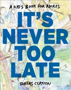 Amazon.com.br eBooks Kindle: It's Never Too Late, Dallas Clayton