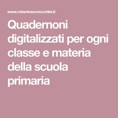 Quadernoni digitalizzati per ogni classe e materia della scuola primaria