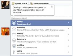 "Currently watching: Facebook. Facebook's unrolling an ""emoticon"" feature that lets you update your status with a feeling (happy, sad, sleepy), as well as ""what you're doing,"" which is of greater interest to brands:    Read more: http://www.marketingprofs.com/chirp/2013/10530/socialskim-thatcher-ebert-government-vines-facebook-and-millennials-twitter-resumes-branded-blockbusters#ixzz2QNFdXJoj"
