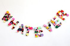 DIY Inspo: Say it in pompoms. - this would be adorable for my craft room. maybe spell out create or some other inspirational/crafty word(s)! Diy And Crafts, Crafts For Kids, Arts And Crafts, Diy Pompon, Deco Kids, Festa Party, Diy Party, Idee Diy, Deco Design