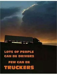 Lots of people can be drivers. Few can be #truckers. #trucking #roadlife
