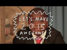 MAKE 2015 AWESOME: Happy New Year from Kid President! #inspiration #edchat #eduawesome
