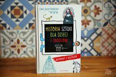 Historia sztuki dla dzieci i rodziców | Bajkochłonka Cover, Books, Libros, Book, Book Illustrations, Libri