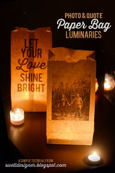 The Swell Life: Photo & Quote Paper Bag Wedding Luminaries - I like this idea, although I might opt for hiring the local printer to do the printing.  Seems like a lot of ink and potential for mis-feeds!  Beautiful concept, though