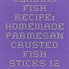 Classic Fish Recipe: Homemade Parmesan-Crusted Fish Sticks - 12 Tomatoes