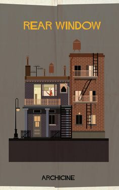 ARCHICINE: Illustrations of Architecture in Film , Rear Window. Directed by Alfred Hitchcock. Image Courtesy of Federico Babina Poster Photo, Poster Art, Poster Series, Alfred Hitchcock, Hitchcock Film, Poster Minimalista, Window Poster, Window Art, Planer Layout