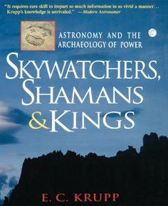Skywatchers P: Astronomy and the Archaeology of Power (Wiley Popular Science) von E. C. Krupp, http://www.amazon.de/dp/0471329754/ref=cm_sw_r_pi_dp_5Uj3tb0QPDJ6F