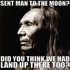 Love that Native humor !!!