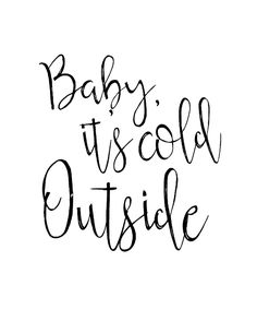 Baby it's cold outside printable Free Printable Christmas Signs to give you an edge up on decorating on a budget. Simply print out, frame and put on display. Christmas Signs, Christmas Pictures, Christmas Time, Christmas Crafts, Merry Christmas, Christmas Decorations, Christmas Ideas, White Christmas, Christmas Posters