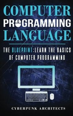 Qbasic programs programming and computer programming computer programming languages the blueprint learn the basics of computer programming cyberpunk blueprint series malvernweather Choice Image