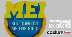 Legal Formalize sua Oficina de Costura. Conheça o MEI! , Formalize sua Oficina de Costura. Conheça o MEI!   Voltamos queridos leitores. Agora para ensiná-los a formalizar a oficina de costura de v... , Rogério Wilbert , http://blog.costurebem.net/2014/07/formalize-sua-oficina-de-costura-conheca-o-mei/ ,  #costureira #formalizeseunegocio #formalizesuaoficina #microempreendedor #microempreendedorindividual #mostrar #negocioproprio