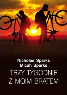 """Sparks Nicholas, """"Trzy tygodnie z moim bratem"""",  Warszawa, Albatros A. Kuryłowicz, 2013. 414 s"""