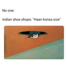 Every Indian shoe shop has this type of inter dimensional portal. Funny School Jokes, Some Funny Jokes, Really Funny Memes, Crazy Funny Memes, Funny Puns, Stupid Memes, Haha Funny, Stupid Funny, Funny Facts