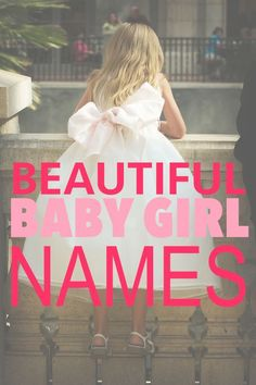 Beautiful baby girl names and best tips for preparing for a new baby #girlnames #girl #babygirl #babygirlnames #beautifulgirlnames #uniquegirlnames