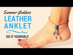 How To Make a Beautiful Leather Summer Anklet - DIY Beach Ankle Bracelet Tutorial - Foot Jewelry. At this DIY video tutorial we are making a super cute and easy Summer Anklet with NO TOOLS at all! It is made of a leather stripe and ceramic beads. Anklet Bracelet, Anklet Jewelry, Feet Jewelry, Rope Jewelry, Jewlery, How To Make Anklets, Summer Goddess, Beach Anklets, Summer Bracelets