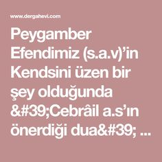 Peygamber Efendimiz (s.a.v)'in Kendsini üzen bir şey olduğunda 'Cebrâil a.s'ın önerdiği dua' - Dergah Evi