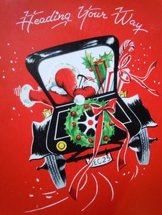 """Santa is r """"Heading your way"""" in a classic automobile in this vintage Christmas card scene. The inside says """" With loads of good cheer for a Merry Christmas and a happy New Year."""""""