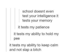 'It tests my ability to keep calm and not slap a bitch'  why is this so me?