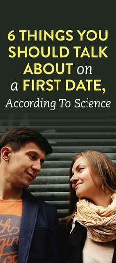 Things You Should Talk Close by On A Initial Date