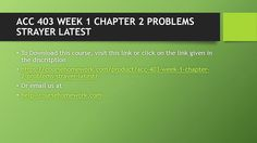 ACC 403 WEEK 1 CHAPTER 2 PROBLEMS STRAYER LATEST  To Download This  https://coursehomework.com/product/acc-403-week-1-chapter-2-problems-strayer-latest/