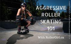 AGGRESSIVE ROLLER SKATING 101