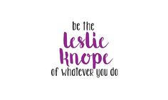 'Be The Leslie Knope of Whatever You Do' Mug by GrumpyPrincess Parks And Rec Memes, Parks N Rec, Leslie Knope, My Life, Mugs, Gadgets, Sticker, Tumblers, Stickers