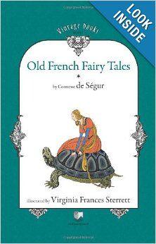 Old French Fairy Tales (Vol. 1): Sophie Rostopchine Comtesse De Segur, Sophie Saegur, Virginia Frances Sterrett: 9786069225301: Amazon.com: ...