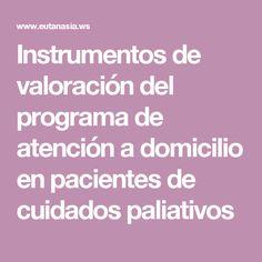 Instrumentos de valoración del programa de atención a domicilio en pacientes de cuidados paliativos