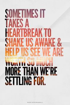 Especially when you are brainwashed or scared we need to be shaken awake