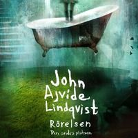 Rörelsen av och med John Ajvide Lindqvist