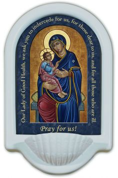 Our Lady of Good Health with Prayer Holy Water Font Click picture to see on #catholictothemax