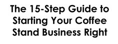 15 step guide to starting your coffee stand successfully, how to start a coffee stand