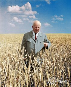 Soviet Premier Nikita Khrushchev in one of the vast wheat fields of the Kazakh Soviet Socialist Republic in COLORIZED by Olga Shirnina works as a Russian-German translator from her home in Moscow. Reproduction Photo, Russian Revolution, World Leaders, Ancient Rome, Nuclear War, Cold War, World History, Vintage Photographs, Yorkie