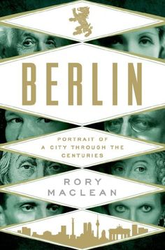 Buy Berlin: Portrait of a City Through the Centuries by Rory MacLean and Read this Book on Kobo's Free Apps. Discover Kobo's Vast Collection of Ebooks and Audiobooks Today - Over 4 Million Titles! Cool Books, Used Books, Thing 1, County Library, Penguin Random House, Book Week, Nonfiction Books, Portrait, Book Design