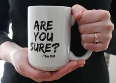 Are You Sure Mug game master mug dragons mug Funny Mug RPG geeky gift for him gift for husband dm gi Valentine Gifts For Husband, Husband Gifts, Thoughtful Gifts For Him, Dnd Funny, Dungeons And Dragons Memes, Diy Gifts For Men, Relationship Gifts, Pen And Paper, Geek Gifts