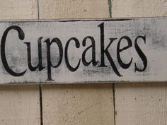 CUPCAKES sign / SHABBY CHIC cupcakes sign / bakery sign / Wedding dessert buffet sign / bakery shop sign. $15.95, via Etsy.