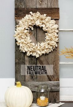 Lovely and super simple Neutral Fall Wreath. You have to see what was used to make this -- it's not your typical fabric. More info at http://livelaughrowe.com