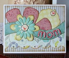 handmade Mother's Day card ... lots of shaped layers ... MOM die cut from patterned paper ... fun look ...